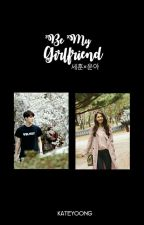 Be My Girlfriend (One Shot) by KateYoong