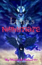 Luna's Nightmare  by MoonlightShadow8501