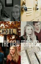 The New Teacher by lucaya-riarkle