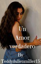 Un Amor Verdadero (Lauren Jauregui y Tu) by Teddykatie1520