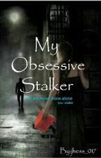 My Obsessive Stalker  by _Alamat_