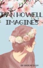 Dan Howell Imagines by undeadscum