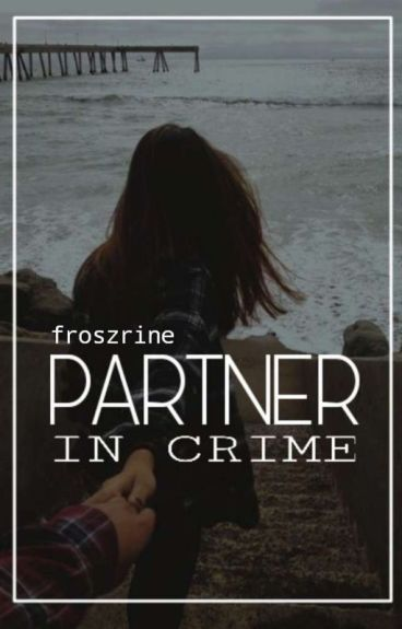 Partner in Crime ✔