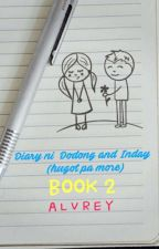 Diary ni Dodong at Inday (hugot pa more) by SweetAlvrey23