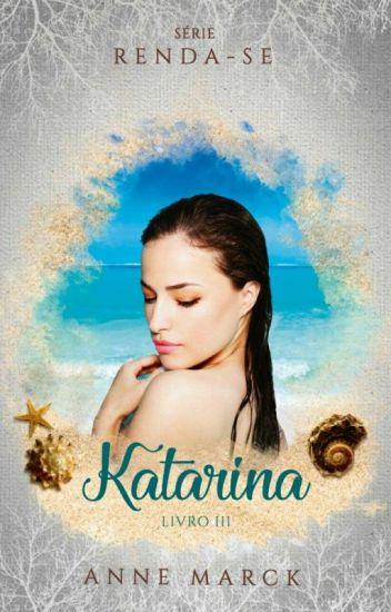 RENDA-SE: Katarina (Livro 3)