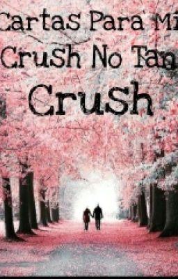 Cartas Para Mi Crush No Tan Crush 3 Carta Wattpad