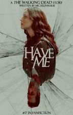 Have Me by MicaelinMarie