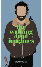 the walking dead imagines [slow updates] by psychotiches