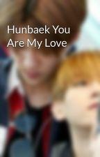 Hunbaek You Are My Love by HunBaekkie