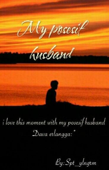 My Posesif Husband