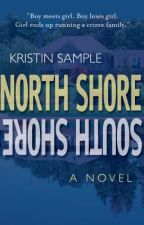 North Shore South Shore by KristinSample