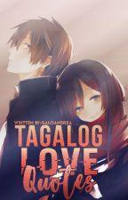 Tagalog Love Qoutes by galoandrea