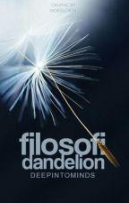 Filosofi Dandelion [1/1] by deepintominds