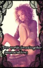 Two Worlds Forced Together (Interracial love) Remake by Dark_Iratze