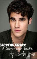 Gleeful Grace - A Darren Criss Fanfic by Liberty-Rose