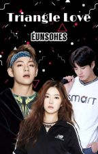 Love Triangle [VKOOK] by EunsoHKN