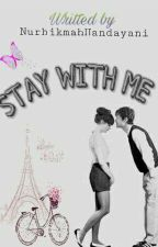 Stay With Me by NurhikmahHandayani7