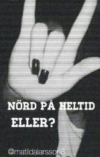 Nörd på heltid, eller? by MatildaLarsson8
