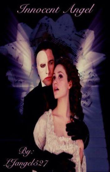 Innocent Angel (Phantom of the Opera Fanfiction)