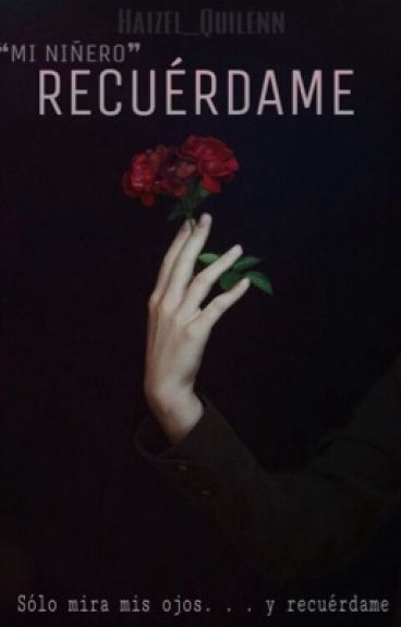 Mi Niñero ♥️: Recuérdame [3ra Temporada] (MJ Y Tú)