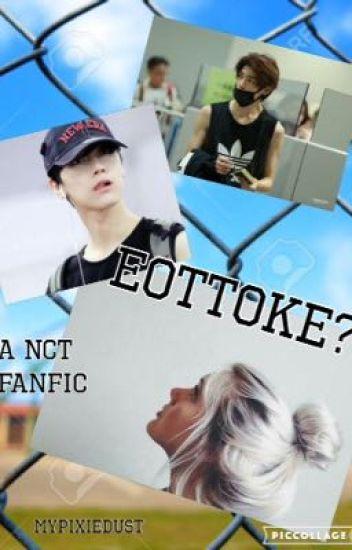 Eottoke? (An NCT/SMRookies Fanfic)