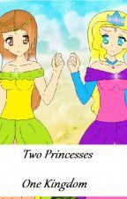 Two Princesses One Kingdom by SophiaAlyssaLuceroMa