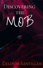 Discovering the Mob by CoraStar_