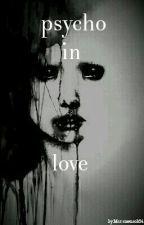 Psycho in love (wird überarbeitet) by marsmensch24