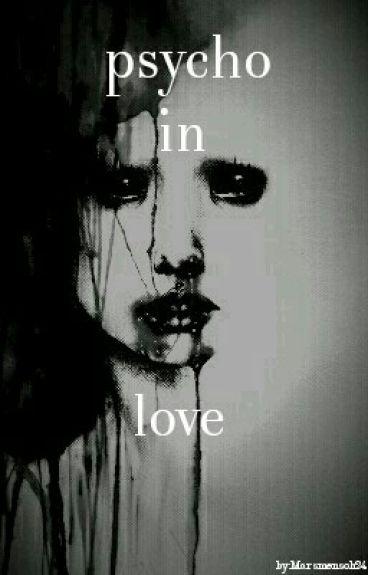 Psycho in love (wird überarbeitet)