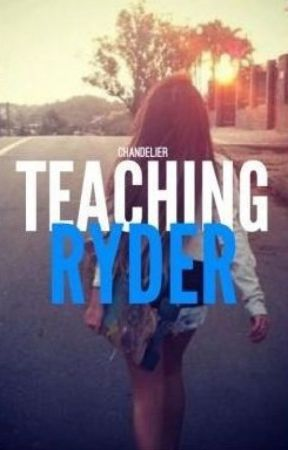 Teaching Ryder [DON'T READ] by chandelier