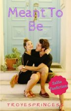 Meant to Be {Zalfie Fanfic} by notetoselfs
