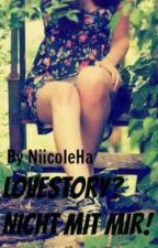 Lovestory? Nicht mit mir ! by NiicoleHi