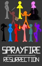 Sprayfire :: Resurrection by Pyromancer42
