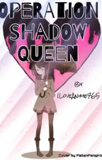 Operation: Shadow Queen! [OHSHC FanFiction] by JaySpirits