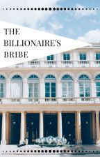[COMPLETED] The Billionaire's Bribe - (Thompson Sisters: Book 2) by CharliCertified