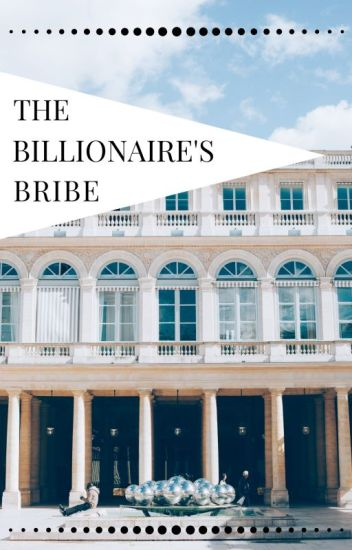 The Billionaire's Bribe - (Thompson Sisters: Book 2)
