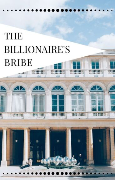 [COMPLETED] The Billionaire's Bribe - (Thompson Sisters: Book 2)