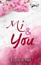 Mi and You by EustaciaTan14