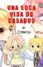 Una Loca Vida De Casados [NALU] by ConnyDH