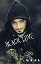 Black Love (end) by FadhilEdrus
