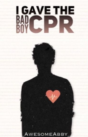 I gave the Bad Boy CPR