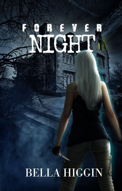 Forever Night (When Darkness Falls Book 3) by Bella_Higgin