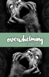 Overwhelming by valiyve
