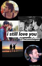 I Still Love You {Under Major Editing}  by TheLauraSalgado