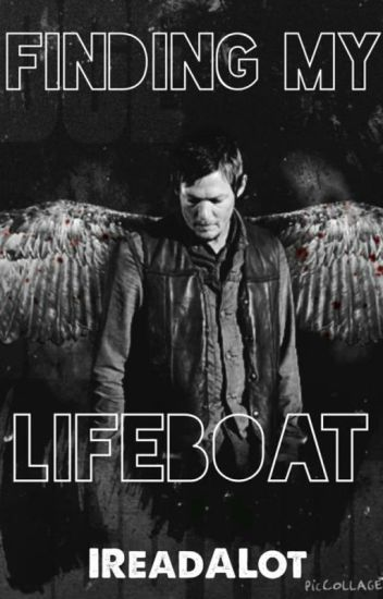 Finding My Lifeboat (Daryl Dixon Fanfic TWD)