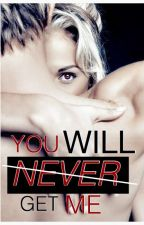 You will Never get Me by Zedna23