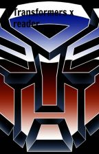 Transformers x reader by Darkstormtehcat
