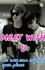 MEET WITH U (SeBaek Fanfic) by SeBaekhet42
