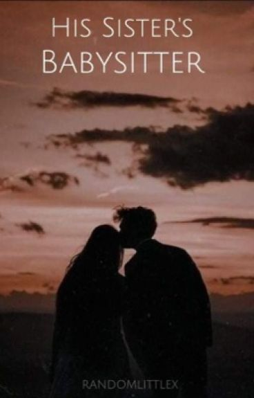 His Sister's Babysitter (✓)