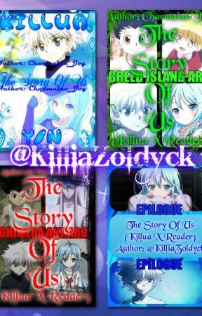 The Story Of Us {Killua X Reader} by SecretteStories